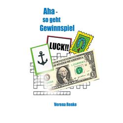 Aha! - So geht Gewinnspiel als Buch von Verena Renke