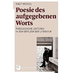 Poesie des aufgegebenen Worts. Knut Wenzel  - Buch