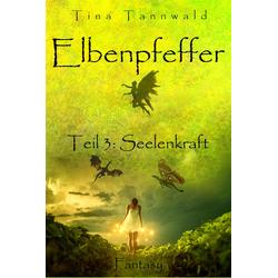 Elbenpfeffer: eBook von Tina Tannwald