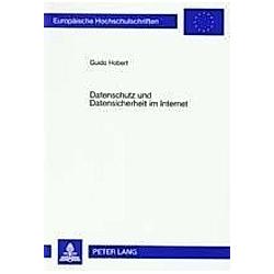 Datenschutz und Datensicherheit im Internet. Guido Hobert  - Buch