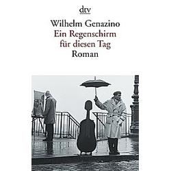 Ein Regenschirm für diesen Tag. Wilhelm Genazino  - Buch