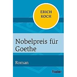 Nobelpreis für Goethe. Eric Koch  - Buch