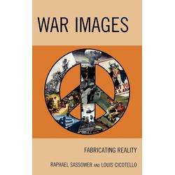 War Images als Buch von Raphael Sassower/ Louis Cicotello