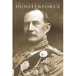 Adventures of Dunsterforce: eBook von Major-General L. C. Dunsterville