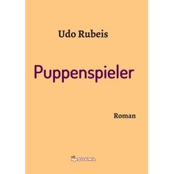 Puppenspieler als Buch von Udo Rubeis
