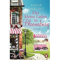 Der kleine Laden in Bloomsbury / Bloomsbury Bd.1. Annie Darling  - Buch