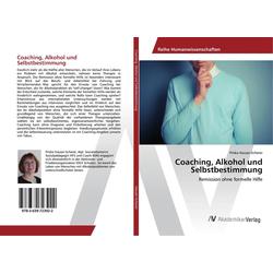 Coaching Alkohol und Selbstbestimmung als Buch von Priska Hauser-Scherer