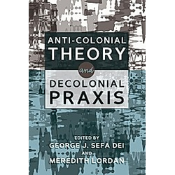 Anti-Colonial Theory and Decolonial Praxis - Buch