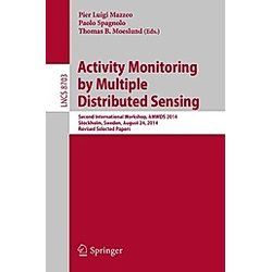 Activity Monitoring by Multiple Distributed Sensing - Buch