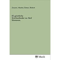 82 geistliche Kirchenlieder zu fünf Stimmen. - Buch