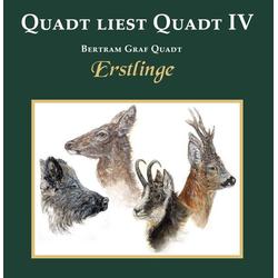 Quadt liest Quadt IV als Hörbuch CD von Bertram von Quadt