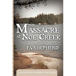 The Massacre at Noe Creek als Buch von Fa Shepherd