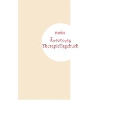 mein kreatives TherapieTagebuch: Buch von Boglarka Beyer-Rickes