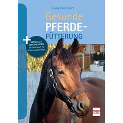 Gesunde Pferdefütterung als Buch von Hans-Peter Karp
