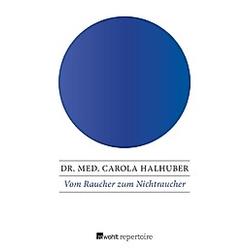 Vom Raucher zum Nichtraucher. Carola Halhuber  - Buch