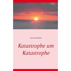 Katastrophe um Katastrophe: eBook von Verena Herkules