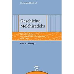 Geschichte Melchisedeks. Christfried Böttrich  - Buch