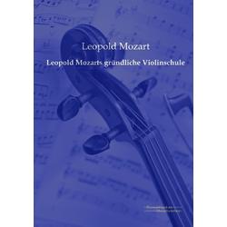Leopold Mozarts gründliche Violinschule als Buch von Leopold Mozart
