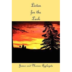 Listen for the Lark als Buch von James Applegate