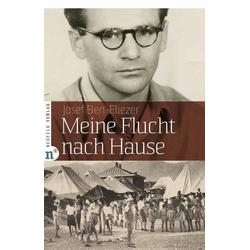 Meine Flucht nach Hause als Buch von Josef Ben-Eliezer