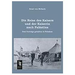 Die Reise des Kaisers und der Kaiserin nach Palästina. Ernst von Mirbach  - Buch
