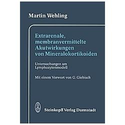 Extrarenale  membranvermittelte Akutwirkungen von Mineralokortikoiden. Martin Wehling  - Buch