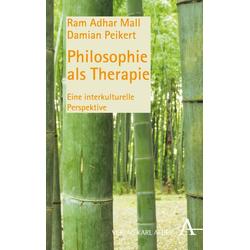Philosophie als Therapie: Buch von Ram A. Mall/ Damian Peikert