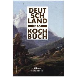Deutschland - das Kochbuch als Buch von Alfons Schuhbeck