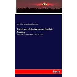 The history of the Borneman family in America. Amos Borneman  John H. Borneman  - Buch