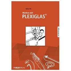 Werken mit Plexiglas