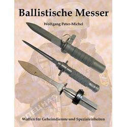 Ballistische Messer als Buch von Wolfgang Peter-Michel