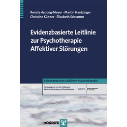 Evidenzbasierte Leitlinie zur Psychotherapie Affektiver Störungen (Reihe: Evidenzbasierte Leitlinien Psychotherapie Bd. 1): eBook von Renate de Jo...