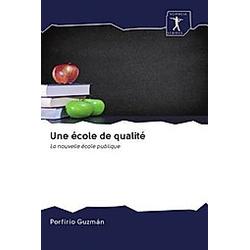 Une école de qualité. Porfirio Guzmán  - Buch