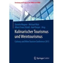 Kulinarischer Tourismus und Weintourismus als Buch von