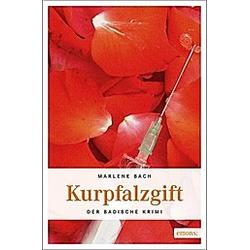 Kurpfalzgift. Marlene Bach  - Buch