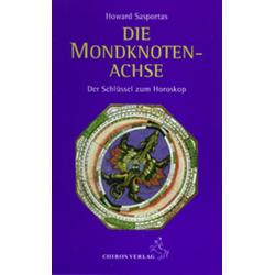 Die Mondknotenachse als Buch von Howard Sasportas