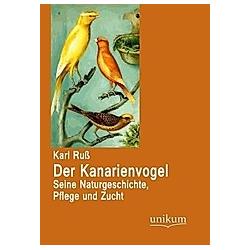 Der Kanarienvogel. Karl Ruß  - Buch
