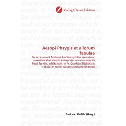 Aesopi Phrygis et aliorum fabulae als Buch von Carl von Reifitz