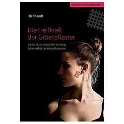 Die Heilkraft der Gitterpflaster. Olaf Kandt  - Buch