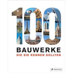 100 Bauwerke, die Sie kennen sollten
