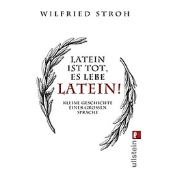Latein ist tot  es lebe Latein!. Wilfried Stroh  - Buch