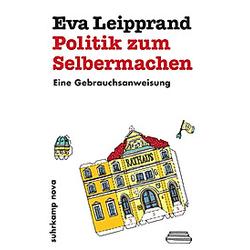 Politik zum Selbermachen. Eva Leipprand  - Buch