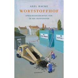 Wortstoffhof als Buch von Axel Hacke