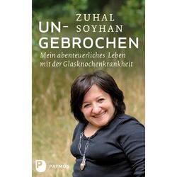 Ungebrochen als Buch von Zuhal Soyhan