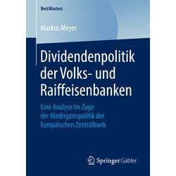 Dividendenpolitik der Volks- und Raiffeisenbanken als Buch von Markus Meyer