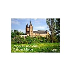 Zwickau und das Tal der Mulde (Wandkalender 2021 DIN A3 quer)