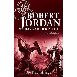 Die Traumklinge / Das Rad der Zeit. Das Original Bd.11. Robert Jordan  - Buch