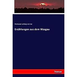 Erzählungen aus dem Wasgau. Hermann Ludwig von Jan  - Buch