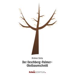 Der Oeschberg-Palmer-Obstbaumschnitt