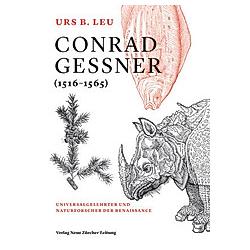 Conrad Gessner (1516-1565). Urs. B. Leu  - Buch